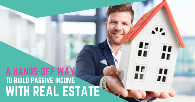 A Hands-Off Way To Build Passive Income With Real Estate